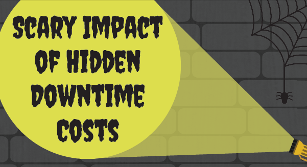 Scary Impact of Hidden Downtime Costs