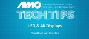 Tech Tips for LED & 4K Displays