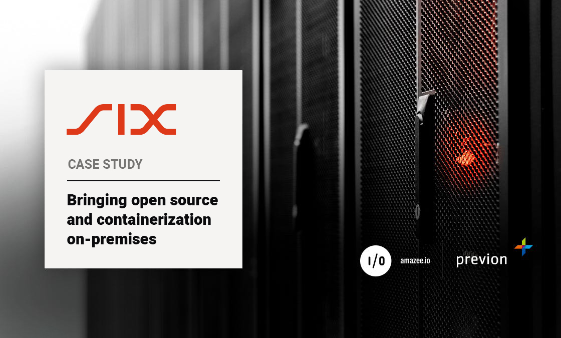 Case Study: SIX - Bringing open source and containerization on-premises