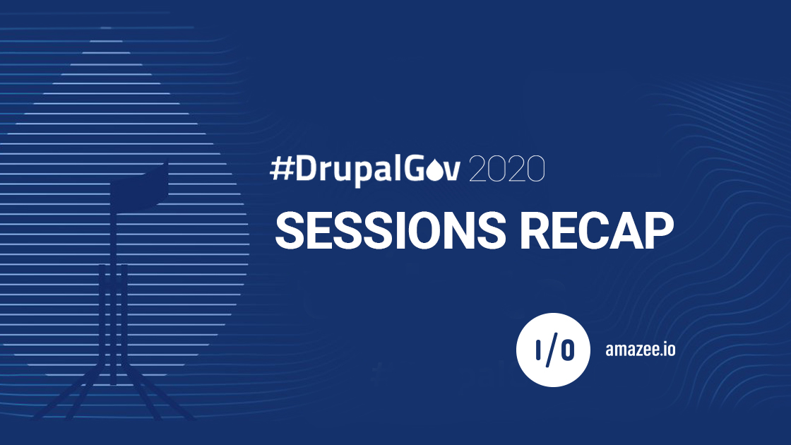 Recap of amazee.io sessions at DrupalGov 2020