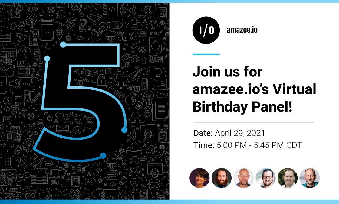 Join us for amazee.io's Virtual Birthday Panel!