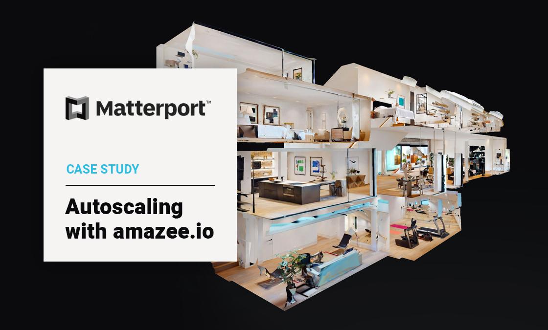 Case Study: Matterport - Autoscaling with amazee.io