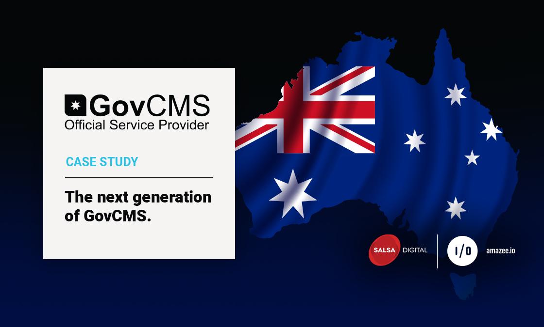GOVCMS Case Study: The Next Generation of GovCMS