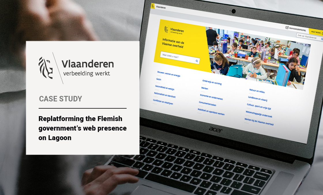 Case Study: Vlaanderen - Replatforming the Flemish government's web presence on Lagoon
