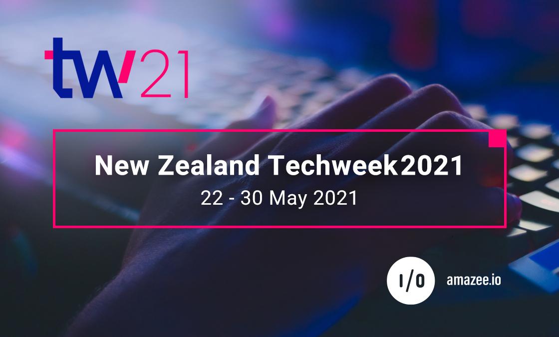 amazee.io at New Zealand Techweek2021, 22 - 30 May 2021