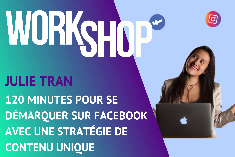 Workshop BeeMyDesk - Julie Tran - 120 minutes pour se démarquer sur Facebook avec une stratégie de contenu unique