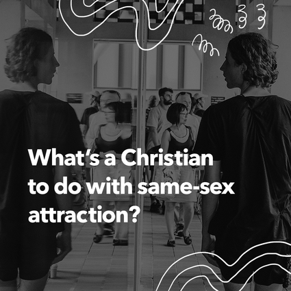 What's a Christian to do with same-sex attraction?