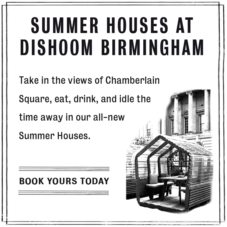 Summer Houses at Dishoom Birmingham - Book Yours Today