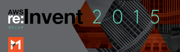 AWS re:Invent 2015 Recap