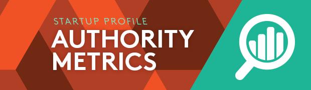 Startup Profile: AuthorityMetrics