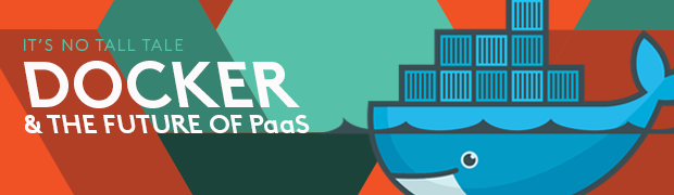 Docker and the Future of PaaS