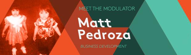 Meet Matt Pedroza