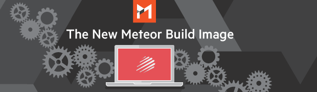 The New Meteor Build Image