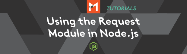 Node.js Tutorial - How to Use Request Module