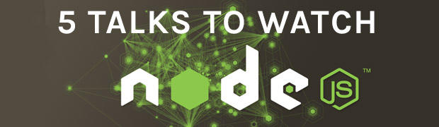 5 Talks to Learn More About Node.js