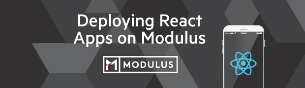 Deploying React Apps on Modulus
