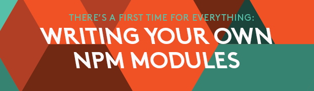 Writing Your First npm Module