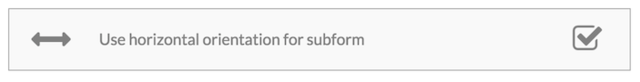 Use horizontal orientation for subform.
