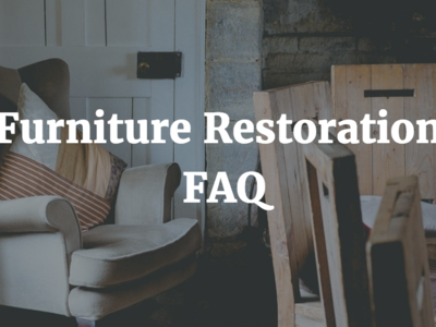Furniture Restoration FAQs