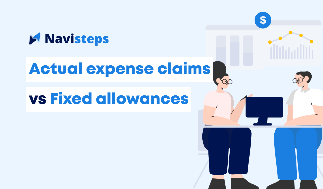Actual expense claims vs Fixed allowances