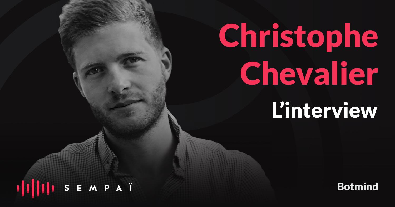 Podcast Sempai - Christophe Chevalier cofondateur et CEO de Botmind