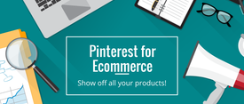 Pinterest for Ecommerce: Protips for Your Promoted Pin Plan thumbnail