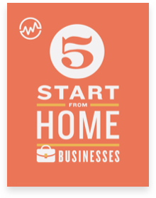 5 Start from Home Businesses